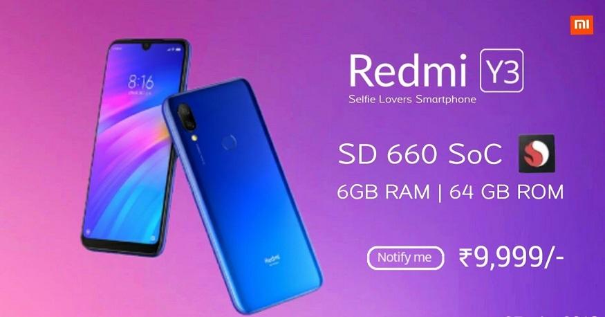 Redmi Y3 ফোন বিক্রি শুরু হবে 30 এপ্রিল থেকে। 3GB RAM আর 32GB ভেরিয়েন্টের দাম 9,999 টাকা ।  4GB RAM আর 64GB ভেরিয়েন্টের দাম  11,999 টাকা। তিনটি রঙে পাওয়া যাবে Redmi Y3